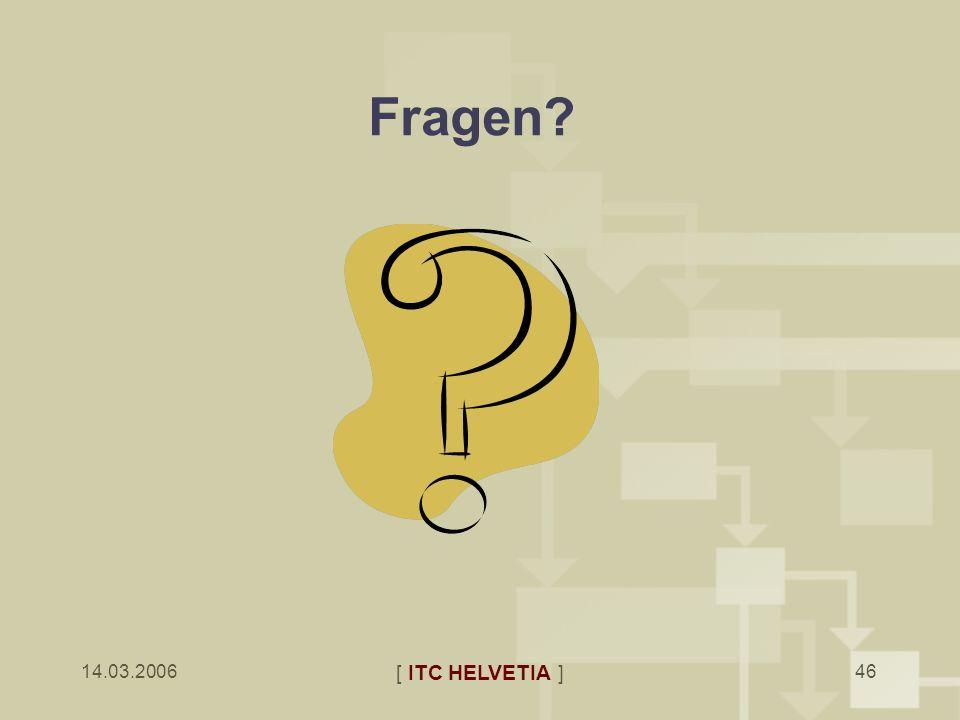 Fragen 14.03.2006 [ ITC HELVETIA ]